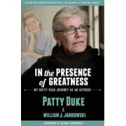 In the Presence of Greatness: My Sixty-Year Journey as an Actress, Paperback