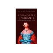 A doua carte a ignoranței Mic tratat pentru cei care știu că... nu știu