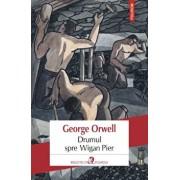 Drumul spre Wigan Pier/George Orwell