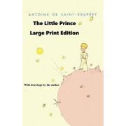 The Little Prince - Large Print Edition, Paperback/Antoine De Saint-Exupery