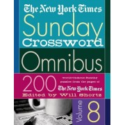 The New York Times Sunday Crossword Omnibus: 200 World-Famous Sunday Puzzles from the Pages of the New York Times, Paperback