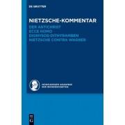 Kommentar Zu Nietzsches: Der Antichrist, Ecce Homo, Dionysos-Dithyramben, Nietzsche Contra Wagner