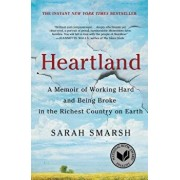 Heartland: A Memoir of Working Hard and Being Broke in the Richest Country on Earth, Paperback/Sarah Smarsh