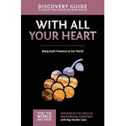 With All Your Heart Discovery Guide: Being God's Presence to Our World, Paperback/Ray Vander Laan