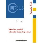 Metodica predarii Educatiei Fizice si Sportului. Editia a II-a/Elena Lupu