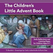 The Children's Little Advent Book: Daily Reflections and Coloring Pages for Children Ages 4-7, Paperback/Tj Burdick