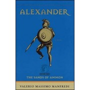 Alexander: The Sands of Ammon (Original), Paperback/Valerio Massimo Manfredi