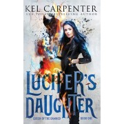 Lucifer's Daughter: Queen of the Damned Book One, Paperback/Kel Carpenter