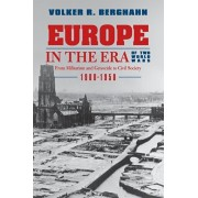 Europe in the Era of Two World Wars. From Militarism and Genocide to Civil Society, 1900-1950, Paperback/Volker R. Berghahn