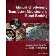 Manual of Veterinary Transfusion Medicine and Blood Banking par Kenichiro Yagi