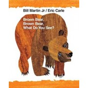 Brown Bear, Brown Bear, What Do You See': 40th Anniversary Edition, Paperback/Bill Martin