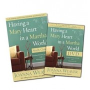 Having a Mary Heart in a Martha World DVD Study Pack: Finding Intimacy with God in the Busyness of Life 'With DVD', Paperback/Joanna Weaver