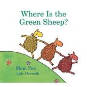 Where Is the Green Sheep? (Padded Board Book)/Mem Fox