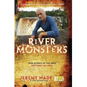 River Monsters: True Stories of the Ones That Didn't Get Away, Paperback/Jeremy Wade