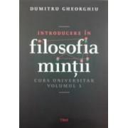 Introducere In Filosofia Mintii Vol.1 - Dumitru Gheorghiu