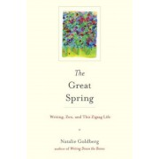 The Great Spring: Writing, Zen, and This Zigzag Life, Hardcover