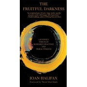 The Fruitful Darkness: A Journey Through Buddhist Practice and Tribal Wisdom