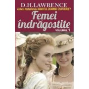 Femei indragostite vol.1 - D.H. Lawrence