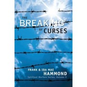 The Breaking of Curses: Are Curses Real, and What Can Be Done about Them?, Paperback
