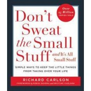 Hachette Books Don't Sweat the Small Stuff... and It's All Small Stuff