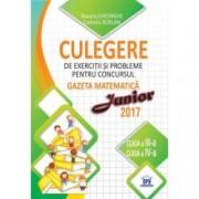 Culegere de exercitii si probleme pentru concursul Gazeta Matematica Junior 2017 - Clasa a III-a si clasa a IV-a