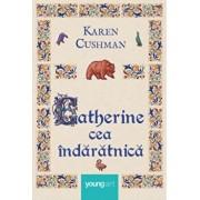 Catherine cea indaratnica/Karen Cushman