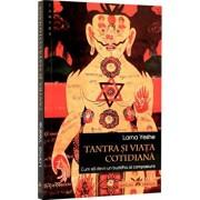 Tantra si viata cotidiana/Lama Yeshe