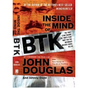 Inside the Mind of BTK - The True Story Behind the Thirty-year Hunt for the Notorious Wichita Serial Killer (Douglas John)(Paperback) (9780470325155)