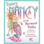 Fancy Nancy and the Mermaid Ballet, Hardcover