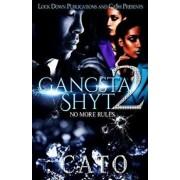 Gangsta Shyt 2: No More Rules, Paperback/Cato