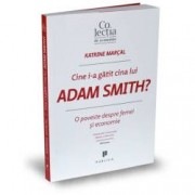 Cine i-a gatit cina lui Adam Smith