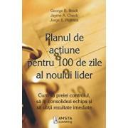 Planul de actiune pentru 100 de zile al noului lider/George B. Bradt, Jayme A. Check, Jorge E. Pedraza