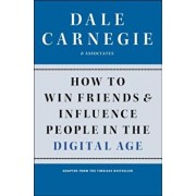 How to Win Friends and Influence People in the Digital Age, Paperback/Dale Carnegie