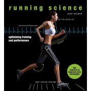 Running Science: Optimizing Training and Performance, Hardcover