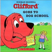 Clifford Goes to Dog School/Norman Bridwell
