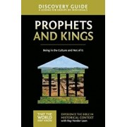 Prophets and Kings Discovery Guide: Being in the Culture and Not of It, Paperback/Ray Vander Laan