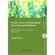 Twenty Years of re branding post-communist Romania - Alina Dolea