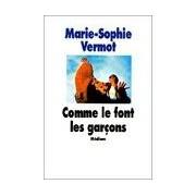 Comme le font les garçons - Marie-Sophie Vermot - Livre