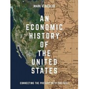 An Economic History of the United States: Connecting the Present with the Past, Paperback/Mark V. Siegler