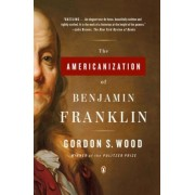 The Americanization of Benjamin Franklin, Paperback