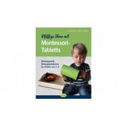 Ökotopia Pfiffige Ideen mit Montessori-Tabletts