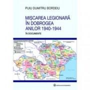 Miscarea legionara in Dobrogea anilor 1940-1944 in documente