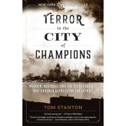 Terror in the City of Champions: Murder, Baseball, and the Secret Society That Shocked Depression-Era Detroit, Paperback