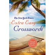 The New York Times Extra Easy Crosswords: 75 Light and Easy Puzzles, Paperback