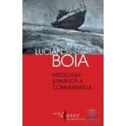 Mitologia stiintifica a comunismului - Lucian Boia