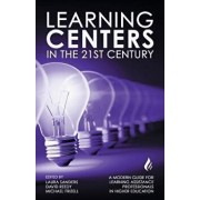 Learning Centers in the 21st Century: A Modern Guide for Learning Assistance Professionals in Higher Education, Paperback/Michael Frizell