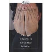 Pacatele tineretii si sanatatea familiei/Konstantin V. Zorin