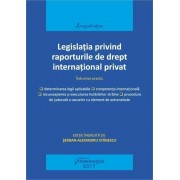 Legislatia privind raporturile de drept international privat. Actualizat 15 mai 2017