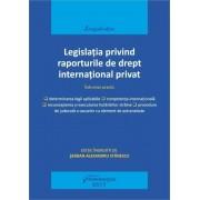 Legislatia privind raporturile de drept international privat. Actualizat 15 mai 2017