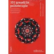 101 greseli in psihoterapie. Contratransfer si contrarezistenta in psihoterapie/Richard C. Robertiello, Gerald Schoenewolf